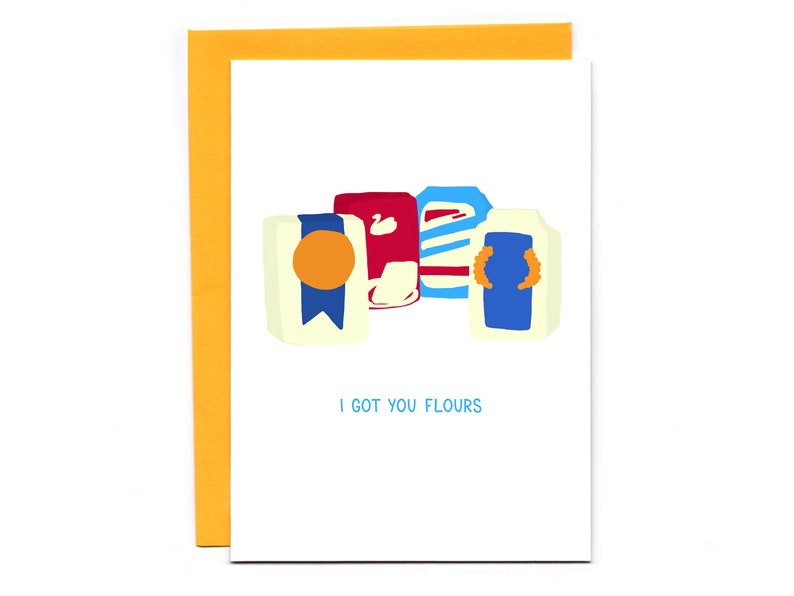 I Got You Flours  funny anniversary card  baking pun  image 0