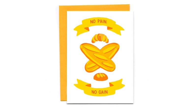 No Pain No Gain  French bread pun  carb love  funny card  image 0