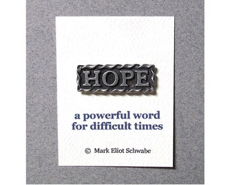 HOPE ... a powerful word for difficult times pewter pin by Mark Eliot Schwabe