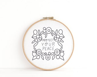 Protect Your Peace // DIY Hoop Art // Simple Embroidery// Beginner embroidery pattern