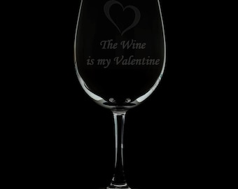 Wine is my Valentine Wine Glass.