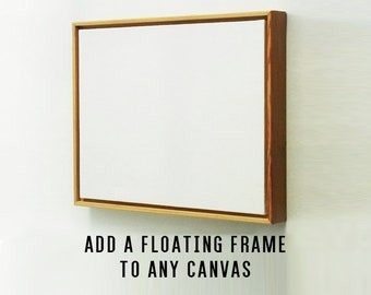 Add A Floating Frame To Any Canvas Panel Custom Floater Framing For Canvas Custom Floating Frame