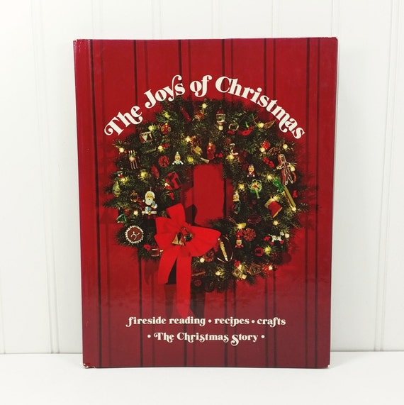 The Joys Of Christmas.The Joys Of Christmas 1975 Ideals Christmas Fireside Reading Recipes Crafts The Christmas Story