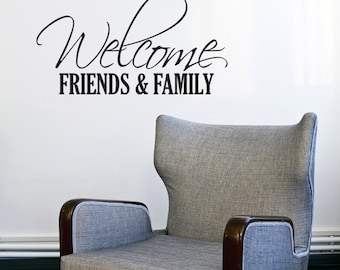 Welcom friends & family 22x 12 Vinyl wall Decal