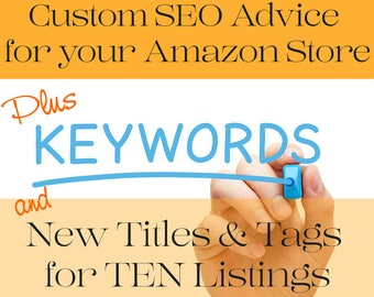 SEO Help - SEO Optimization -  AMAZON Store Review - Store  Critique plus Custom Titles & Tags for Ten Listings