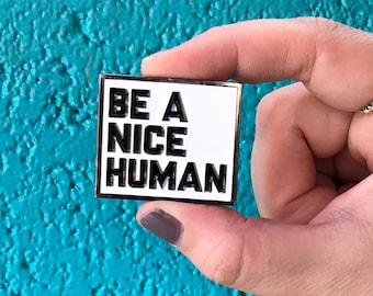 BE A NICE HUMAN bulk wholesale pricing enamel lapel backpack jacket pin