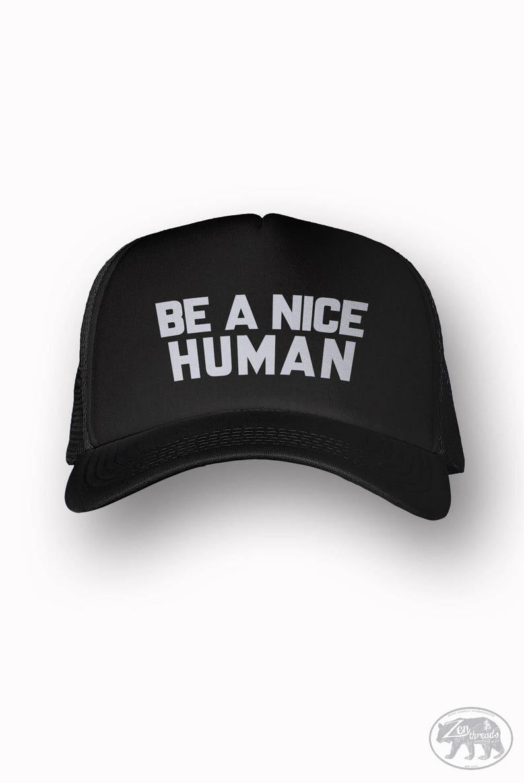 6054ff342cb48 BE A NICE HUMAN Trucker Hat Colors Zen Threads Hand