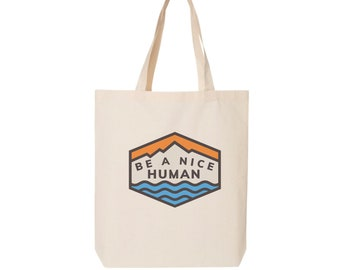 Be A Nice Human Design Collection Eco-Friendly Market Tote Bag printed (Ships FREE!)