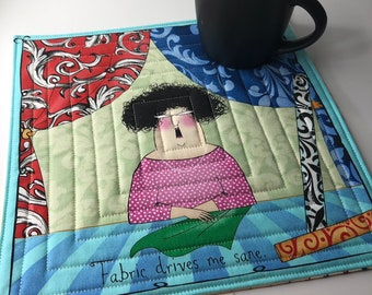 Fabric Follies Mug Rug, Fabric addict, witty mug rug, Sewing Themed, oversized coaster, Sewist, gift for her, 11 inch, quilted coffee mat