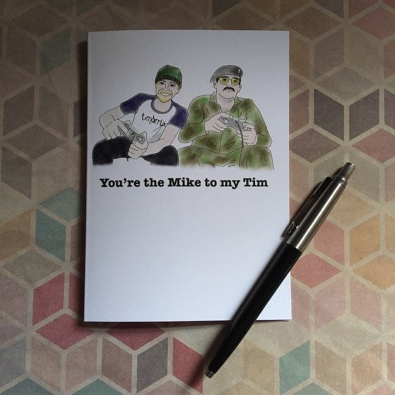 You're the Mike to my Tim Bromance greeting card  Spaced image 0