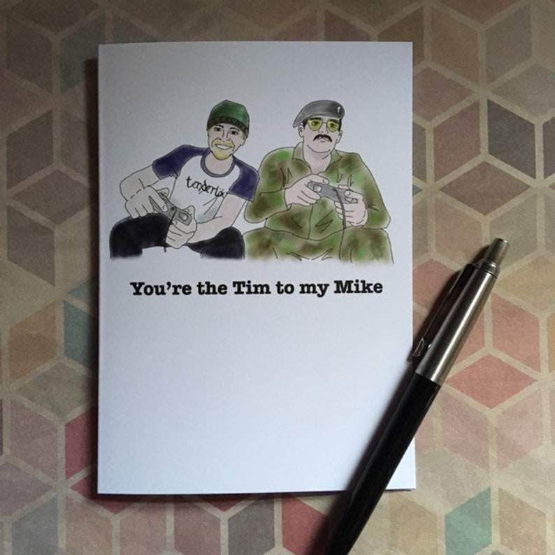 You're the Tim to my Mike Bromance greeting card  Spaced image 0