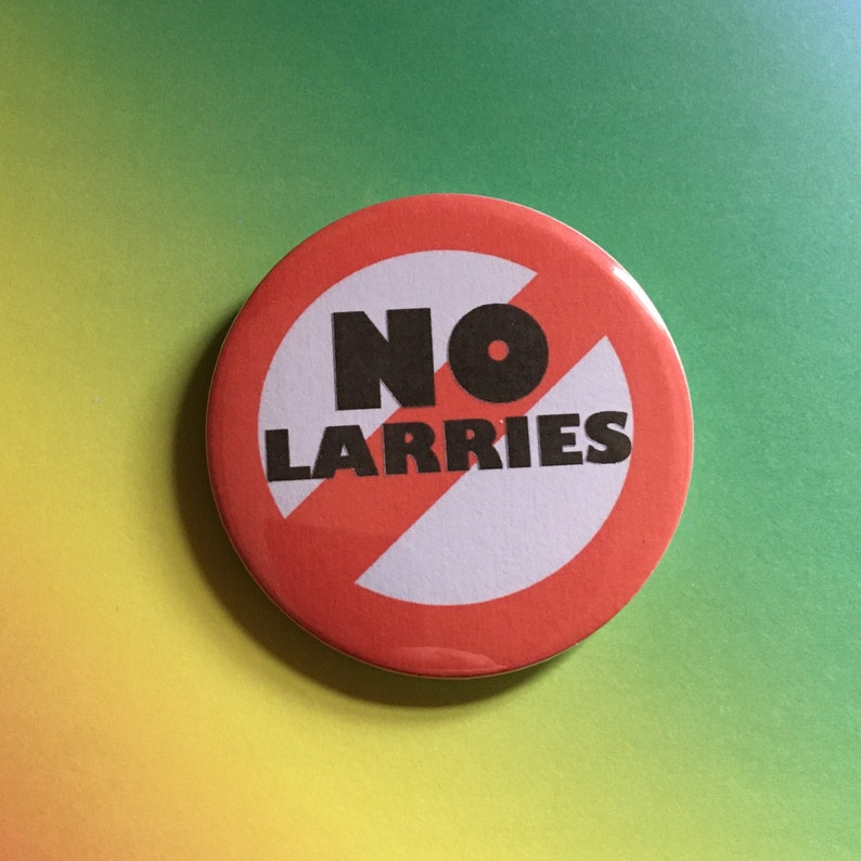 No Larries  anti pin badge with or without swearing image 0