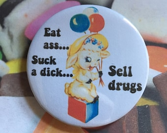 Vintage mash-up pin badge - ....sell drugs (and other rude words)