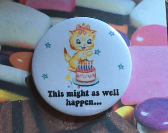Vintage mash-up pin badge - this might as well happen