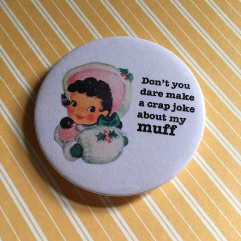 Vintage mash-up pin badge  Don't you dare make a crap image 0