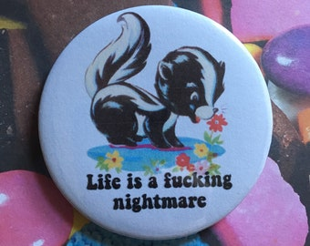 Vintage mash-up pin badge - life is a f*cking nightmare