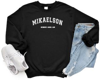 Mikaelson Unisex Sweatshirt, Mikaelson Since 1001 AD Sweatshirt.