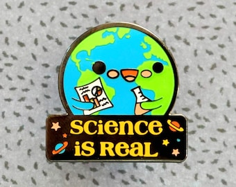 Science is Real Support Science Hard Enamel Pin