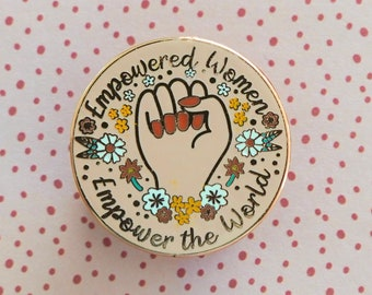 Empowered Women Empower the World Enamel Pin