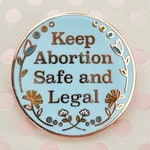 Keep Abortion Safe and Legal Enamel Pin, Planned Parenthood Fundraiser