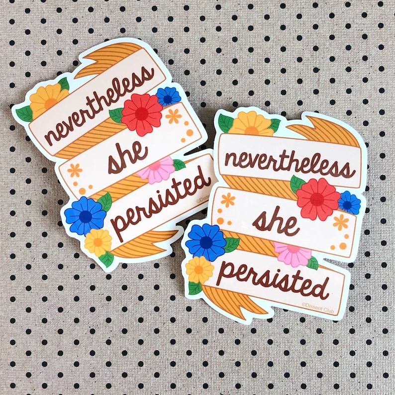 Nevertheless She Persisted Sticker image 0