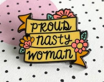 Proud Nasty Woman Enamel Pin