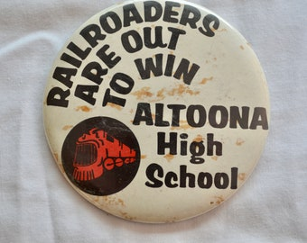 Vintage ALTOONA WISCONSIN Railroaders High School giant pin back badge button