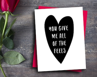 funny valentine card, valentine's day gift for him, you give me all of the feels, funny anniversary gift for her, heart greeting card