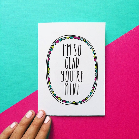 Romantic Card Im So Glad Youre Mine Valentine Card Etsy