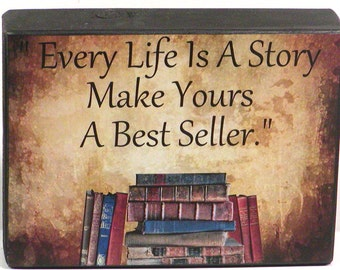 Every Life Is A Story Make Yours A Best Seller Inspirational Wood Block Shelf Sitter Sign