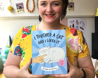 I Touched A Cat And I Liked It | A Book Written and Illustrated by Anna Blandford   | Humour Book | Cat Book