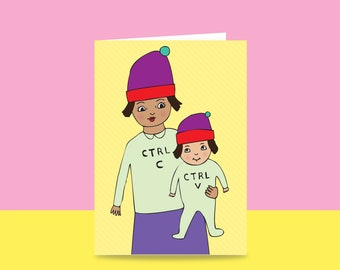 Greeting Card - Ctrl C Ctrl V | Mother's Day Card | Card For Mum | New Mum Card | Geeky Mum Card