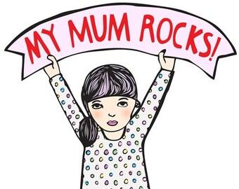 Mother's Day Card - My Mum Rocks - GIRL VERSION