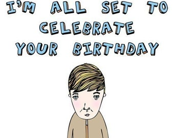 Birthday Card - I'm All Set To Celebrate Your Birthday