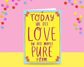 Greeting Card - Today We See Love In Its Most Pure Form | Wedding Card