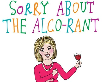 Sorry Card - Sorry About The Alco-rant