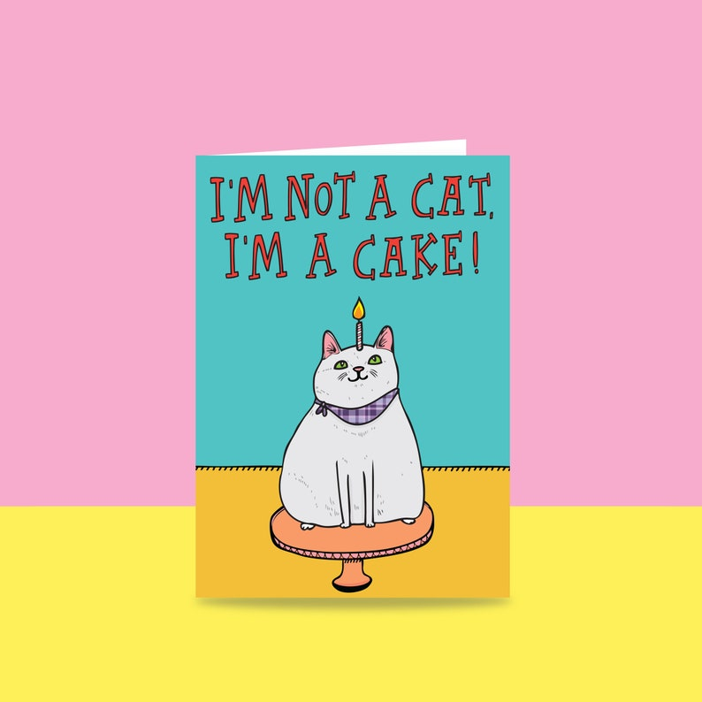 Birthday Card  I'm Not A Cat I'm A Cake  Card For image 0