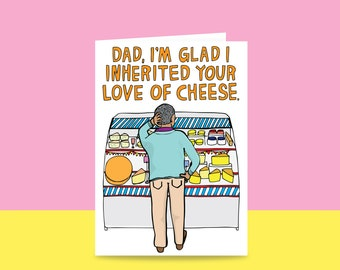 Father's Day Card - Dad, I'm Glad I Inherited Your Love Of Cheese | Greeting card for cheese loving Dad