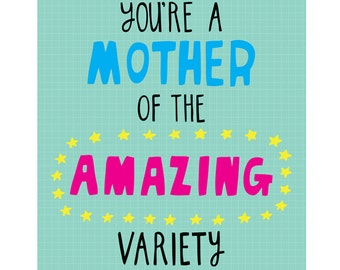 Mothers Day Card - You're A Mother Of The Amazing Variety
