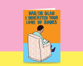 Father's Day Card - Dad, I'm Glad I Inherited Your Love Of Books