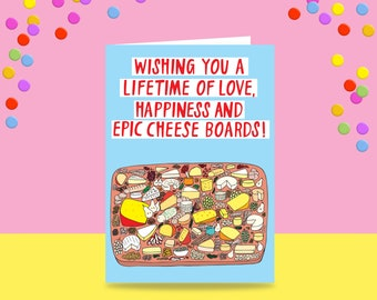Greeting Card - Wishing You A Lifetime Of Love, Happiness And Epic Cheese Boards! | Wedding Card | Cheese lovers getting married card