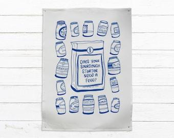 Tea Towel - Does Your Sourdough Starter Need A Feed? | Linen Kitchen Towel | Dish Towel | Designer Tea Towel | Food Lover Gift