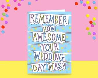 Greeting Card - Remember How Awesome Your Wedding Day Was? | Wedding Card | Aniiversary Card