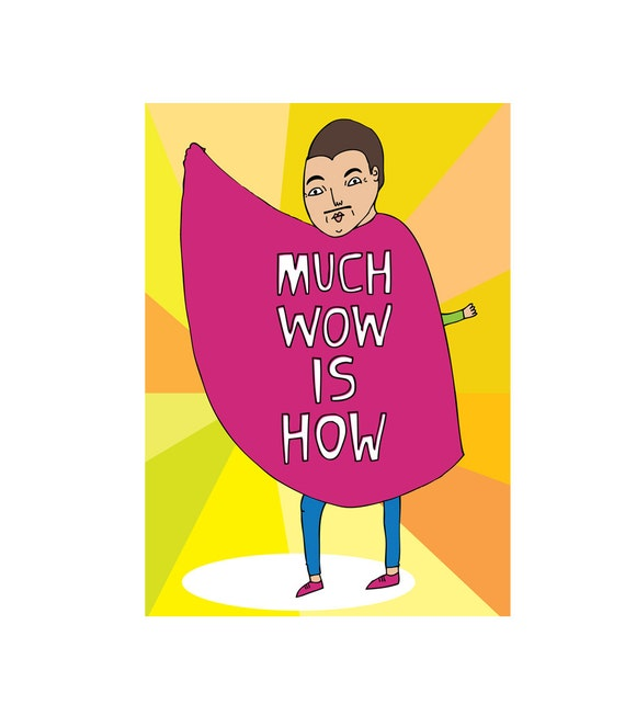 Greeting Card - Much Wow Is How