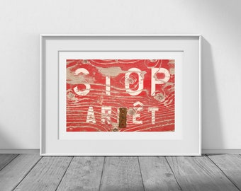 It's a Sign - Stop Sign, Sign Photography, Subliminal Message, Signs, Stop, Arret, French, English, Rustic Photography, Man Cave Prints
