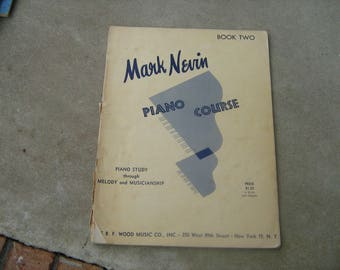 1960 Mark Nevin piano course book 11 piano study through melody and musicianship