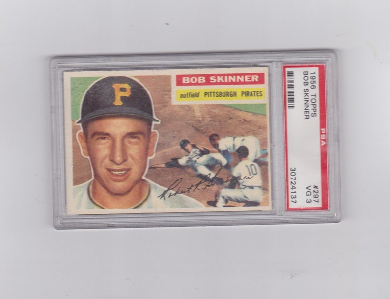 1956 Bob Skinner Topps 297 Baseball Card Graded Vg 3 By Psa Pittsburgh Pirates
