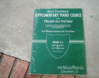 1949 John Thompson's supplementary piano course with melody all the way book 2-a the modern course for the piano