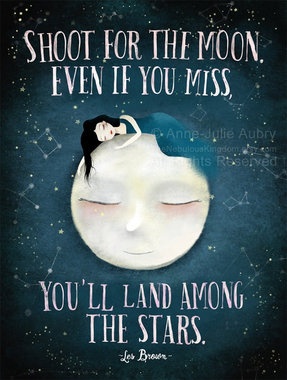 Shoot For The Moon Even If You Miss Youll Land Among Etsy