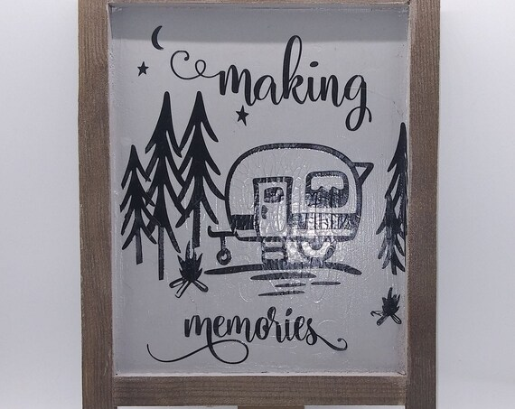 Rustic Décor Sign, Camper Life Decor, Making Memories, Handmade sign, Repurposed Wood Sign